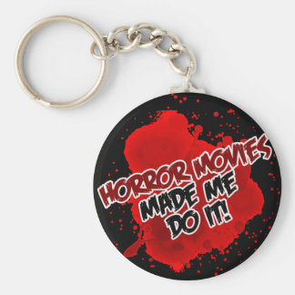Horror Movies Made Me Do It! Key Chain