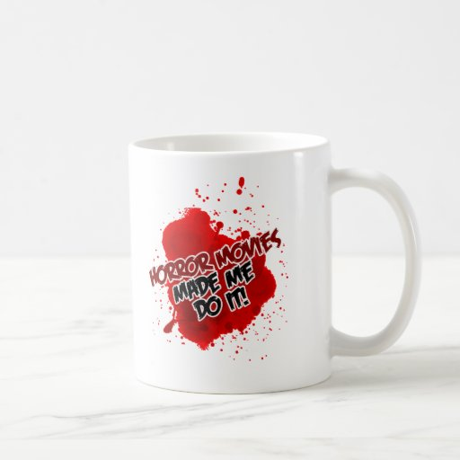 Horror Movies Made Me Do It! Classic White Coffee Mug