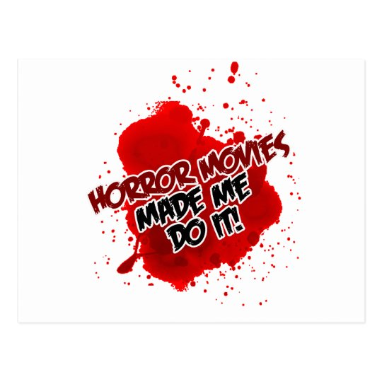 Horror Movies Made Me Do It! Postcard