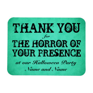 Horror of Your Presence. Green Halloween Thanks Rectangle Magnet