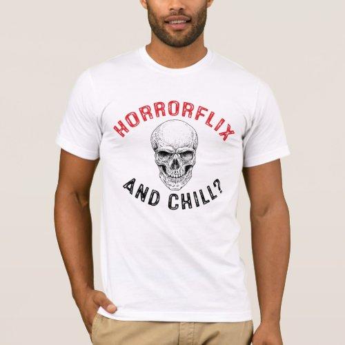 Horrorflix and Chill  Halloween T_Shirt
