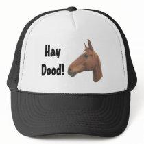 horse3, HayDood! Trucker Hat