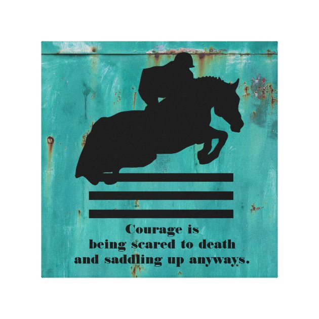 Horse And Rider Jumping With Courage Quote Canvas Print Zazzle Com