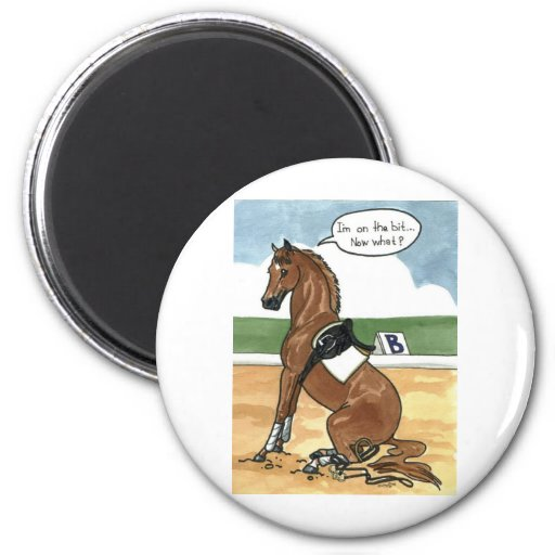 Horse art ON THE BIT now what 2 Inch Round Magnet