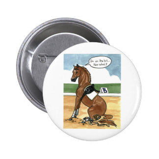 Horse art ON THE BIT now what Pinback Button