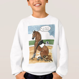 Horse art ON THE BIT now what Sweatshirt