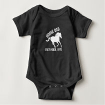 Horse Dad They Neigh I Pay Baby Bodysuit