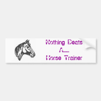horse head Nothing BeatsA Horse Trainer Bumper Stickers