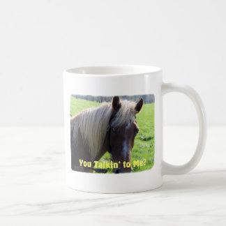 Horse Humor: You Talkin to Me? Mug