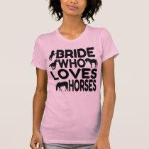 Horse Lover Bride T-Shirt