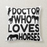 Horse Lover Doctor Throw Pillows