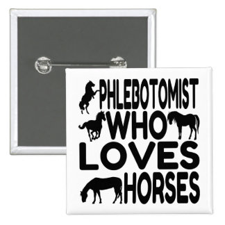Horse Lover Phlebotomist 2 Inch Square Button