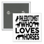 Horse Lover Phlebotomist Buttons