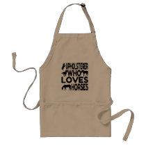 Horse Lover Upholsterer Adult Apron
