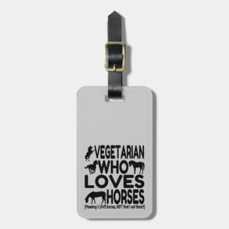 Horse Lover Vegetarian Funny Tag For Luggage