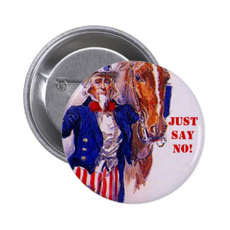 Horse Meat Slaughter Just Say No Campaign UncleSam Buttons