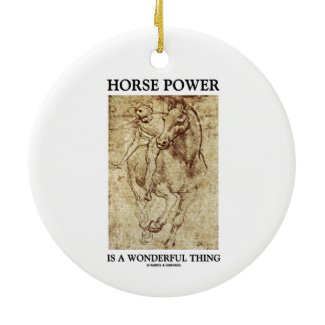 Horse Power Is A Wonderful Thing Leonardo da Vinci Christmas Tree Ornaments