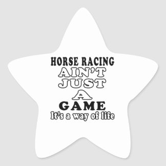 Horse Racing Ain't Just A Game It's A Way Of Life Star Sticker
