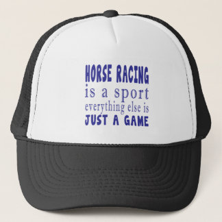 HORSE RACING JUST A GAME TRUCKER HAT