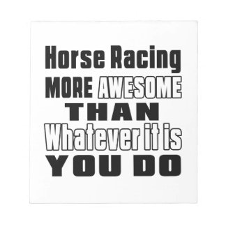 Horse Racing more awesome than whatever it is you Memo Notepad