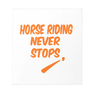Horse Riding Never Stops Notepad