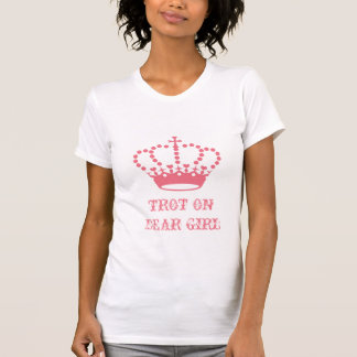 Horse Riding T-Shirt - Trot on dear girl