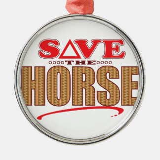 Horse Save Metal Ornament