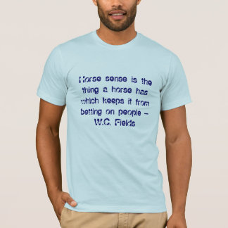 Horse sense... T-Shirt