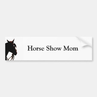 Horse Show Mom - western Car Bumper Sticker