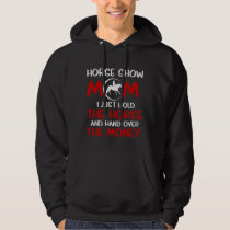 Horse Show Mother Pony Rider Jumping Equestrian Hoodie