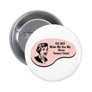 Horse Trainer Voice Pinback Button