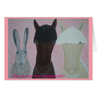 Horse Whispers. Hare Straighteners.Birthday Day. Greeting Card