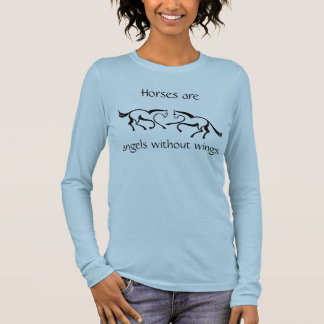 """Horses are angels without wings"" Long Sleeve T-Shirt"
