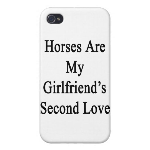 Horses Are My Girlfriend's Second Love iPhone 4 Case