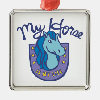 Horses Are My Life Metal Ornament