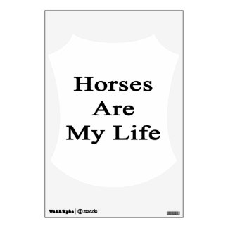 Horses Are My Life Room Decal