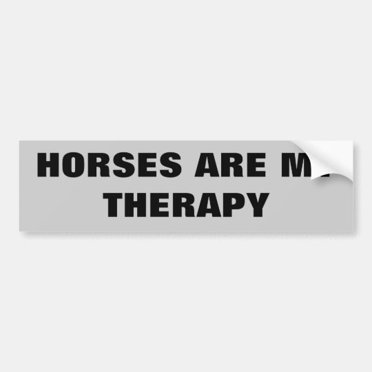 Horses are my therepy horse trailer bumper sticker