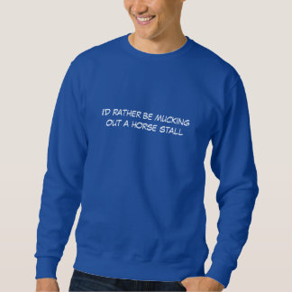 Horses, at leisure, mucking a stall pullover sweatshirt