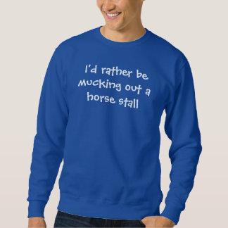 Horses, at leisure, mucking a stall sweatshirt