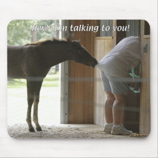 Horses - Barn - Hey! I'm talking to you. Mousepads