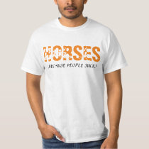 """""""Horses (Because People Suck) t-shirt"""