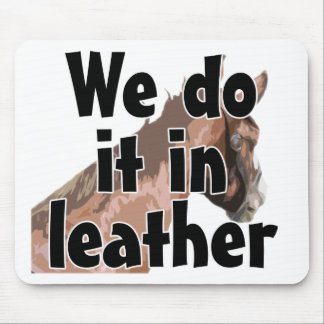 Horse's Head - We Do It In Leather Mouse Pad