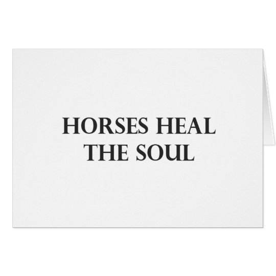 Horses Heal The Soul Card