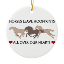 Horses Leave Hoofprints Ceramic Ornament