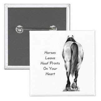 Horses Leave Hoofprints On Your Heart: Pencil Art Button