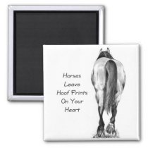 Horses Leave Hoofprints On Your Heart: Pencil Art Magnet