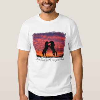 Horses lend us the wings we lack t shirt