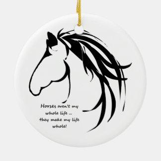 Horses make my life Whole Quote Ceramic Ornament