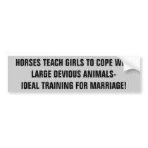 Horses Train Girls for Marriage   Horse Trailer Bumper Sticker