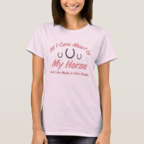 Horseshoe Horse Lover All I Care About T-Shirt